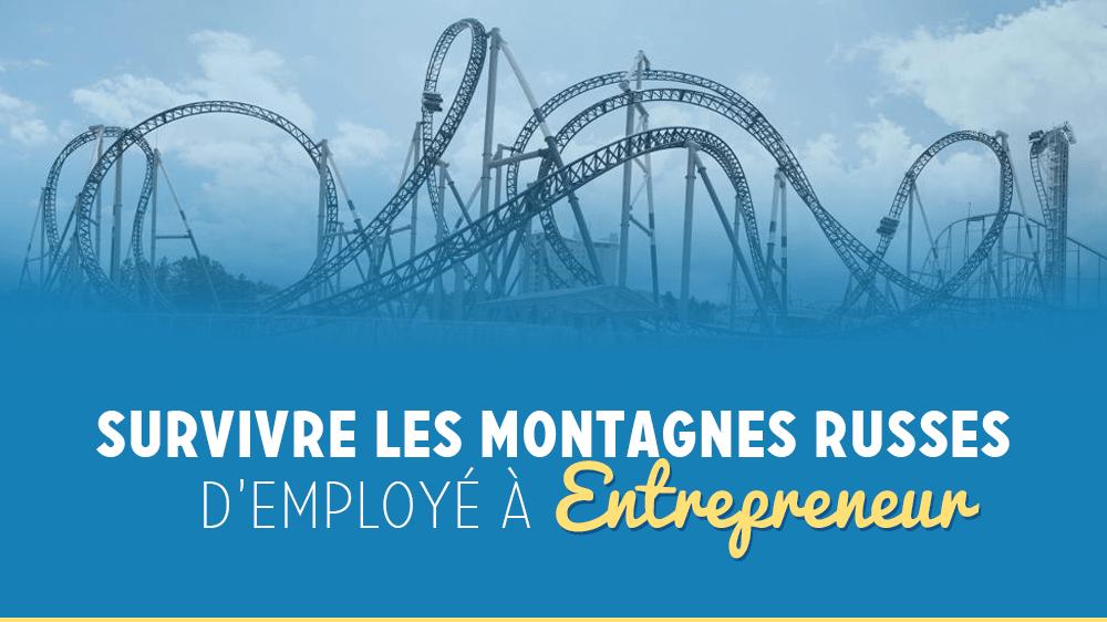 Comment doubler ses revenus, quitter son emploi et vive la vie d'un entrepreneur.
