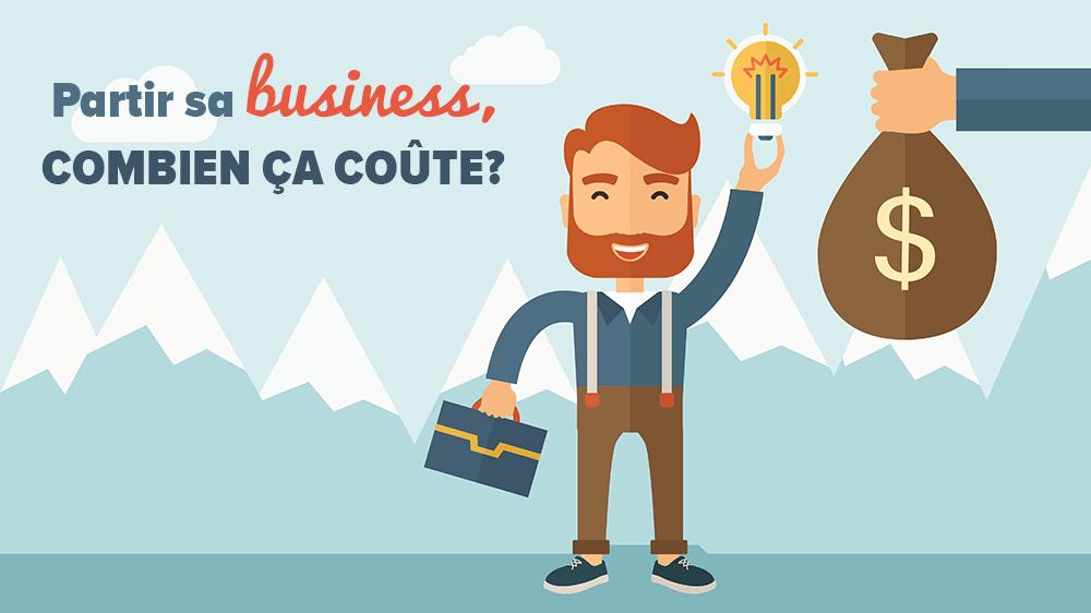 Comment se partir une entreprise? (Et combien ça coûte vraiment?!)
