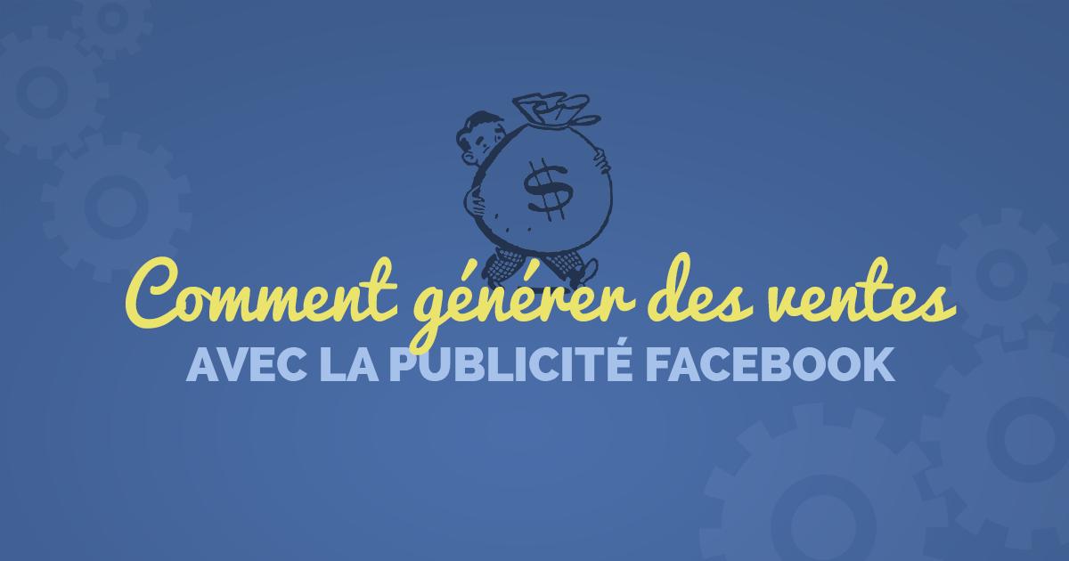 Est-il vraiment possible de vendre avec la publicité Facebook?