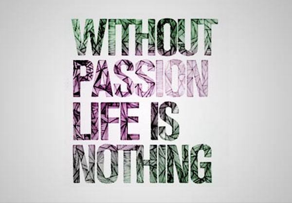 La passion, plus importante que jamais.