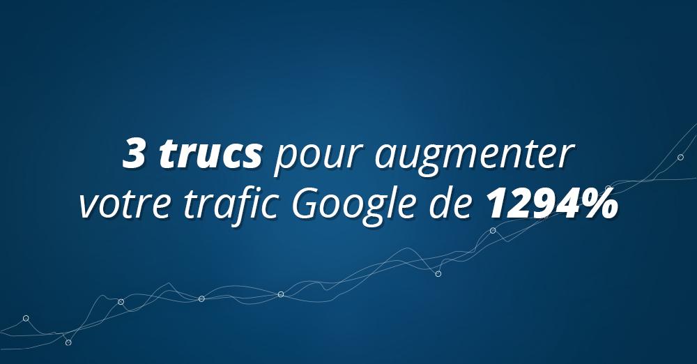Comment j'ai augmenté mon trafic Google de 1294 % en un an.