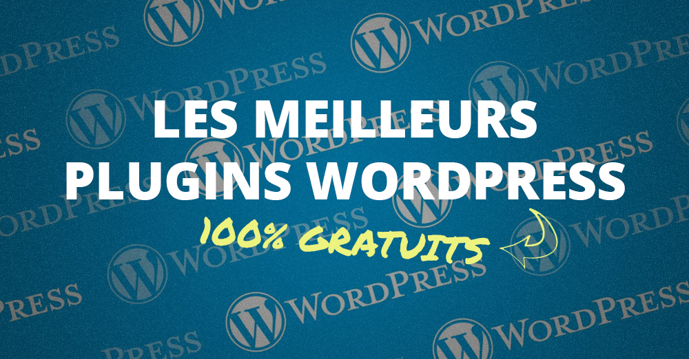 Les 9 meilleurs plugins WordPress gratuits!