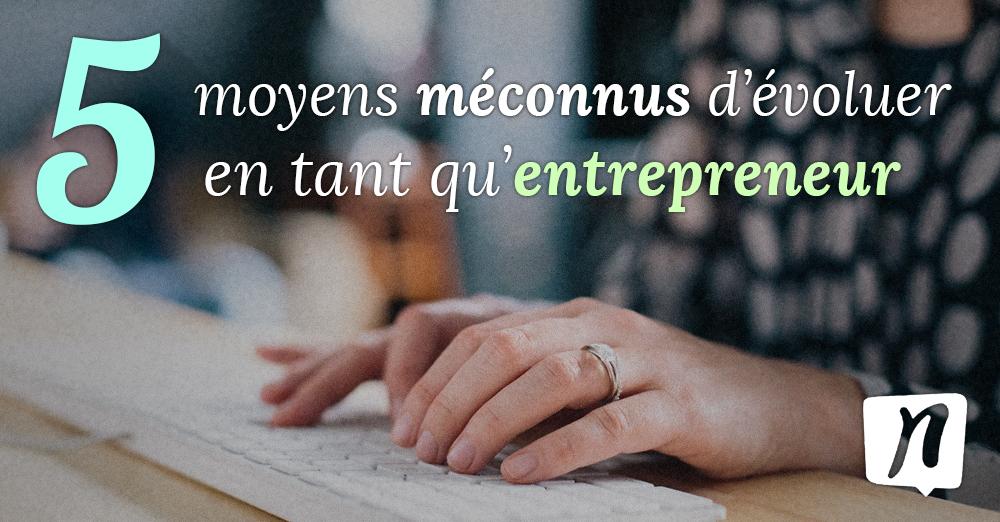 5 pistes pour se développer en tant qu'entrepreneur sur le Web