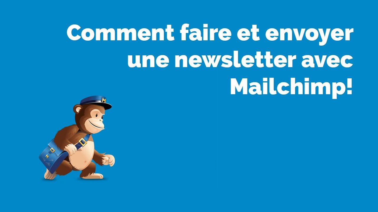 Comment créer et envoyer une newsletter avec MailChimp