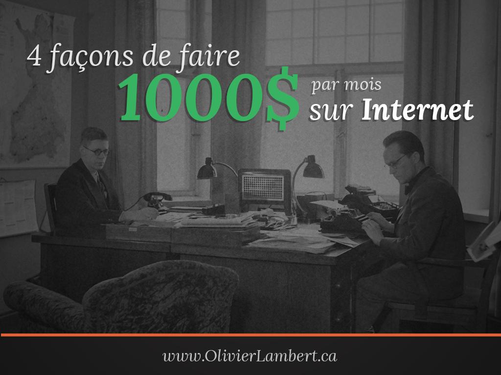 4 façons de faire 1000$ par mois sur Internet